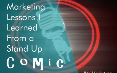 The Big Marketing Lesson I Learned From A Stand Up Comic