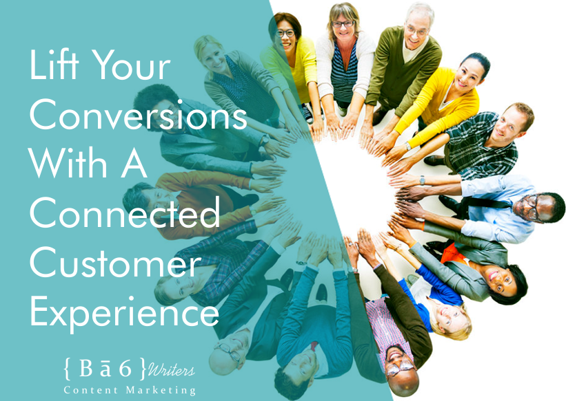 Lift Your Conversions With A Connected Customer Experience