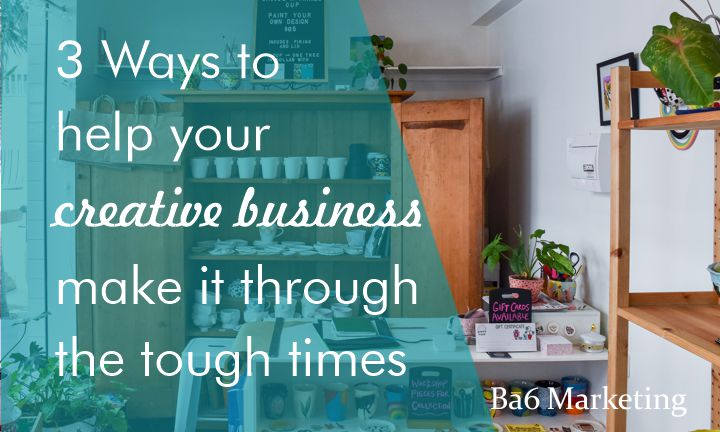 3 ways to make it as a creative business during the tough times