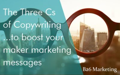 The Three Cs of Copywriting – that will boost your marketing messgaes