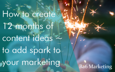 How to create 12 months of content ideas – to add spark to your marketing