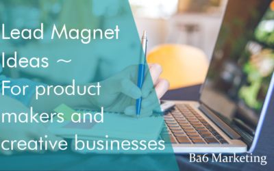 Lead Magnet Ideas for Product Makers and Creative Businesses