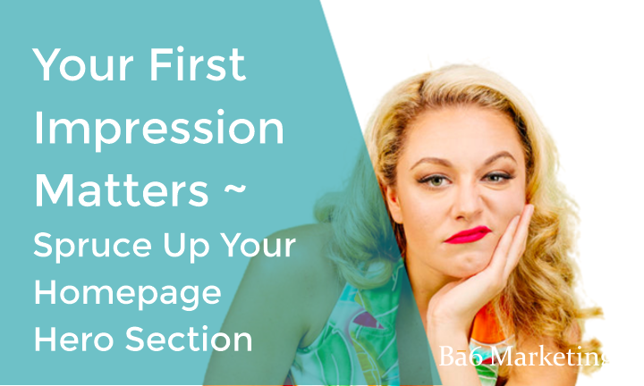 First Impressions Matter – How to spruce up your homepage hero section