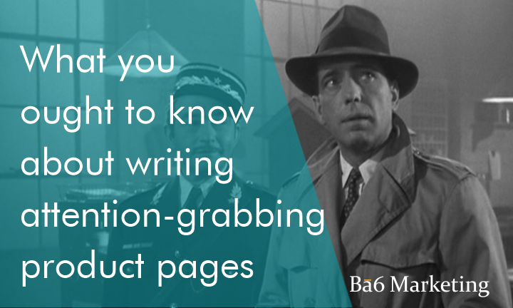 What you ought to know about writing attention-grabbing product pages