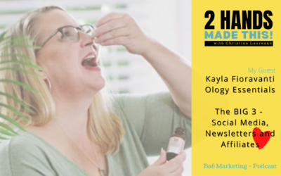 Episode 7 – The BIG 3 – Social Media, Newsletters and Affiliates with Kayla Fioravanti of Ology Essentials