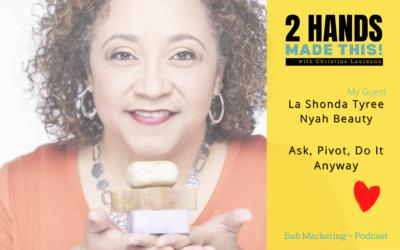 Episode 10 – Ask, Pivot, Do It Anyway with La Shonda Tyree of Nyah Beauty