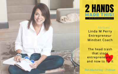 Episode 17 – The head trash that stops entrepreneurs…and now to fix it with Linda Perry